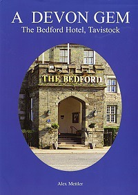 The Bedford Hotel Tavistock - a Devon Gem- book by Alex Mettler