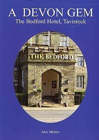 The Bedford Hotel Tavistock - a Devon Gem- book by Alex Mettler