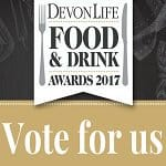 Vote for us in the Devon Life Food and Drink awards