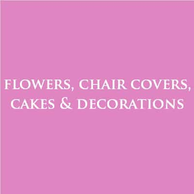 Flowers, chair covers, cakes and decorations